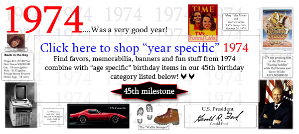 Click here to shop 1974-45th Birthday Party Supplies