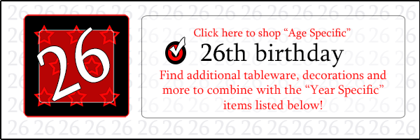 Click here to shop 26TH-Birthday Party Supplies