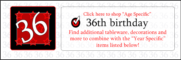 Click here to shop 36th-Birthday Party Supplies