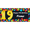 BALLOON 19TH BIRTHDAY CUSTOMIZED BANNER PARTY SUPPLIES