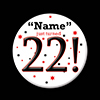 22! CUSTOMIZED BUTTON PARTY SUPPLIES