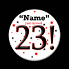 23! CUSTOMIZED BUTTON PARTY SUPPLIES
