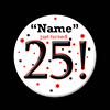 25! CUSTOMIZED BUTTON PARTY SUPPLIES