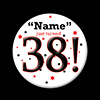 38! CUSTOMIZED BUTTON PARTY SUPPLIES