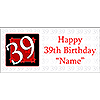 PERSONALIZED  39 YEAR OLD BANNER PARTY SUPPLIES