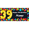 BALLOON 39TH BIRTHDAY CUSTOMIZED BANNER PARTY SUPPLIES