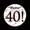 40! CUSTOMIZED BUTTON PARTY SUPPLIES