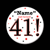 41! CUSTOMIZED BUTTON PARTY SUPPLIES