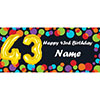 BALLOON 43RD BIRTHDAY CUSTOMIZED BANNER PARTY SUPPLIES