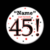 45! CUSTOMIZED BUTTON PARTY SUPPLIES