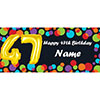 BALLOON 47TH BIRTHDAY CUSTOMIZED BANNER PARTY SUPPLIES
