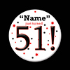 51! CUSTOMIZED BUTTON PARTY SUPPLIES