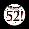 52! CUSTOMIZED BUTTON PARTY SUPPLIES