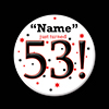 53! CUSTOMIZED BUTTON PARTY SUPPLIES