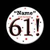 61! CUSTOMIZED BUTTON PARTY SUPPLIES