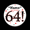64! CUSTOMIZED BUTTON PARTY SUPPLIES