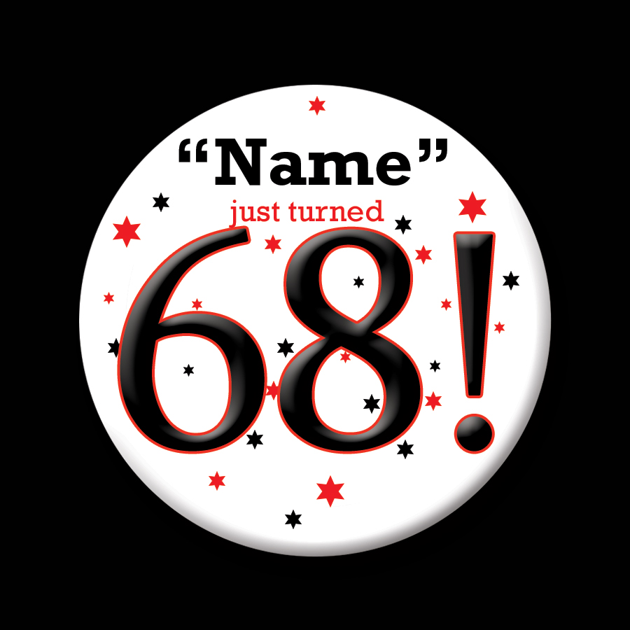 Click for larger picture of 68! CUSTOMIZED BUTTON PARTY SUPPLIES