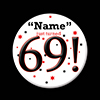 69! CUSTOMIZED BUTTON PARTY SUPPLIES