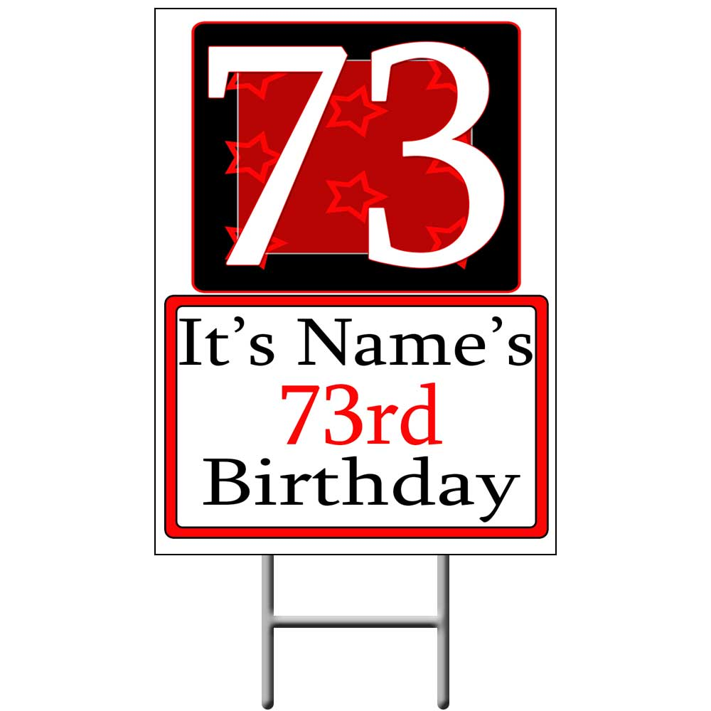Click for larger picture of PERSONALIZED 73 YEAR OLD YARD SIGN PARTY SUPPLIES