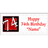 PERSONALIZED 74 YEAR OLD BANNER PARTY SUPPLIES