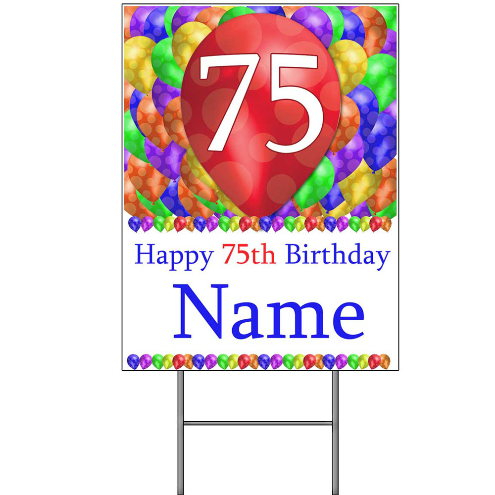 Click For Larger Picture Of 75TH CUSTOMIZED BALLOON BLAST YARD SIGN PARTY SUPPLIES