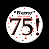 75! CUSTOMIZED BUTTON PARTY SUPPLIES