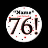 76! CUSTOMIZED BUTTON PARTY SUPPLIES