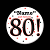 80! CUSTOMIZED BUTTON PARTY SUPPLIES