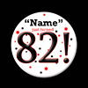 82! CUSTOMIZED BUTTON PARTY SUPPLIES