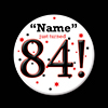 84! CUSTOMIZED BUTTON PARTY SUPPLIES