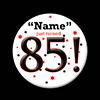 85! CUSTOMIZED BUTTON PARTY SUPPLIES