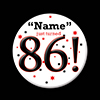 86! CUSTOMIZED BUTTON PARTY SUPPLIES