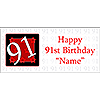 PERSONALIZED 91 YEAR OLD BANNER PARTY SUPPLIES