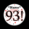 93! CUSTOMIZED BUTTON PARTY SUPPLIES