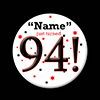 94! CUSTOMIZED BUTTON PARTY SUPPLIES