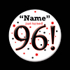 96! CUSTOMIZED BUTTON PARTY SUPPLIES