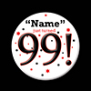 99! CUSTOMIZED BUTTON PARTY SUPPLIES