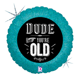 18 IN. DUDE YOURE OLD HOLOGRAPHIC (5/CS) PARTY SUPPLIES